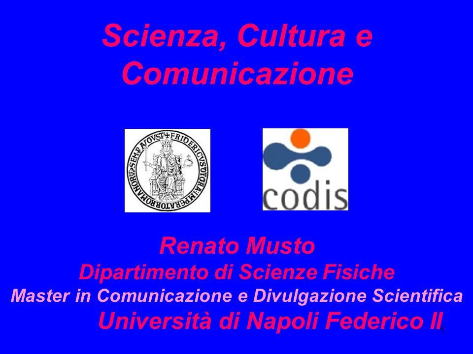 2 Scienza come Comunicazione Le tipiche frasi: La natura parla se saggiamente interrogata ….