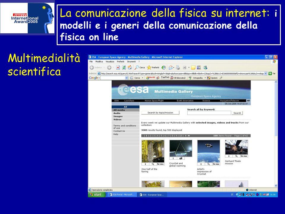 La comunicazione della fisica su internet: i modelli e i generi della comunicazione della fisica on line Multimedialità scientifica