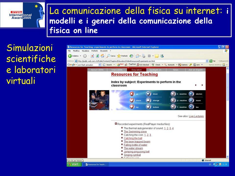 La comunicazione della fisica su internet: i modelli e i generi della comunicazione della fisica on line Simulazioni scientifiche e laboratori virtuali