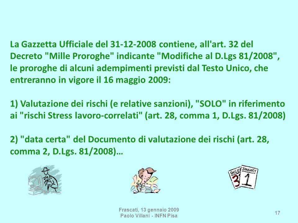 La Gazzetta Ufficiale del 31-12-2008 contiene, all'art. 32 del Decreto