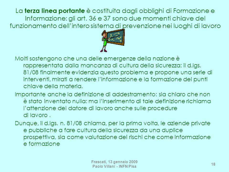 La terza linea portante è costituita dagli obblighi di Formazione e Informazione: gli art.