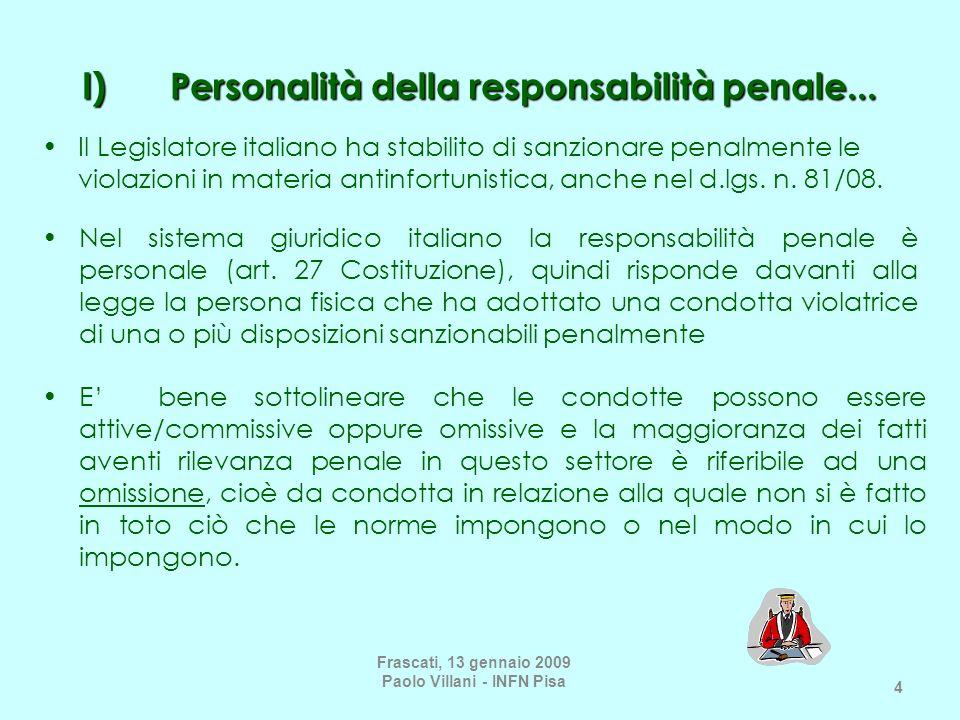 4 I) Personalità della responsabilità penale... Il Legislatore italiano ha stabilito di sanzionare penalmente le violazioni in materia antinfortunisti