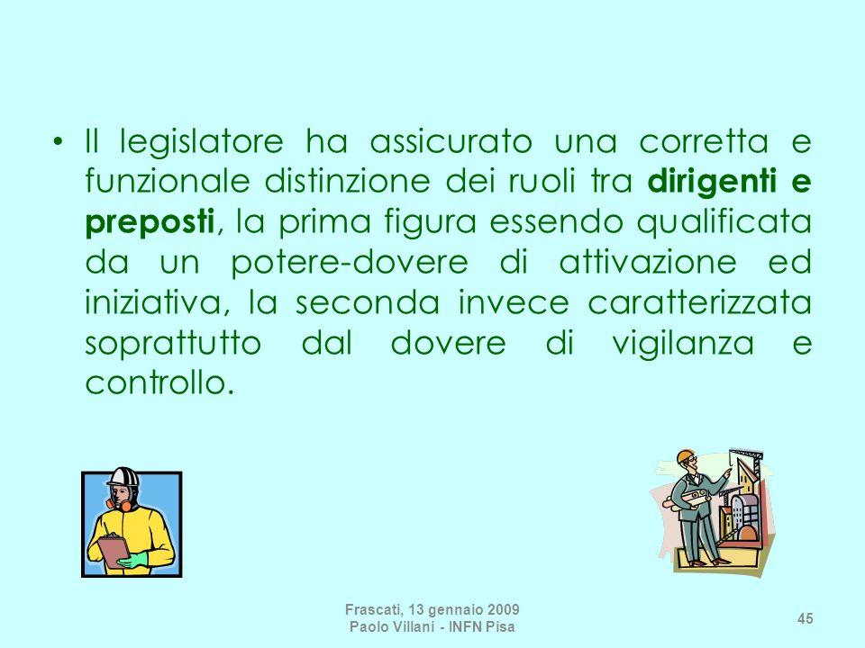Il legislatore ha assicurato una corretta e funzionale distinzione dei ruoli tra dirigenti e preposti, la prima figura essendo qualificata da un poter
