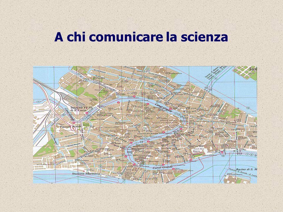A chi comunicare la scienza