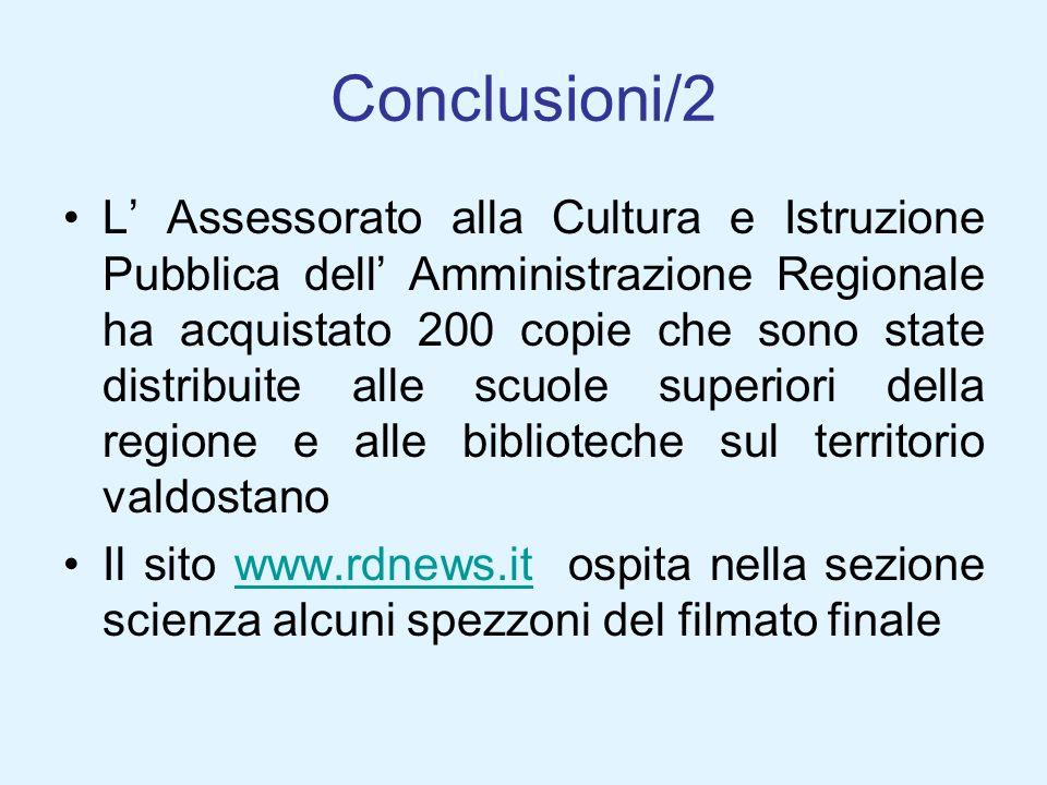 Conclusioni/2 L Assessorato alla Cultura e Istruzione Pubblica dell Amministrazione Regionale ha acquistato 200 copie che sono state distribuite alle