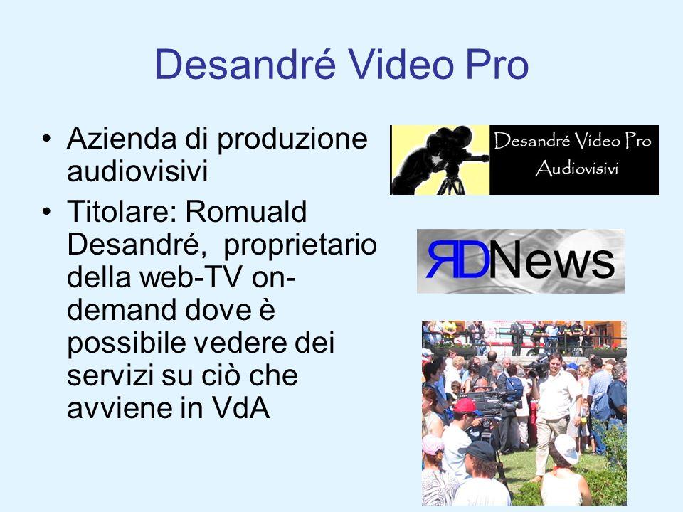 Desandré Video Pro Azienda di produzione audiovisivi Titolare: Romuald Desandré, proprietario della web-TV on- demand dove è possibile vedere dei serv