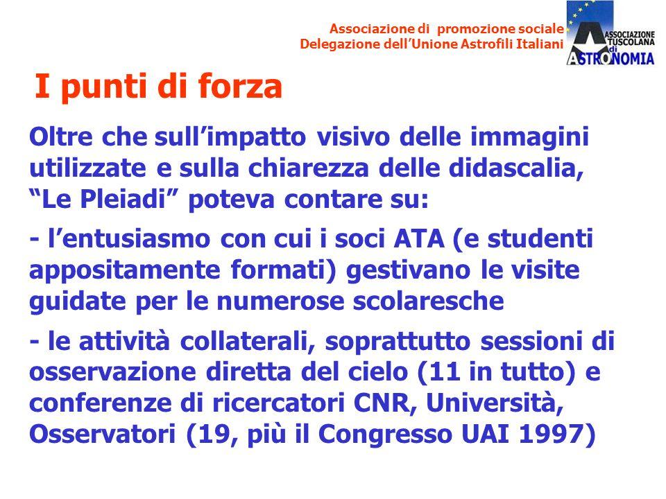 Associazione di promozione sociale Delegazione dellUnione Astrofili Italiani Oltre che sullimpatto visivo delle immagini utilizzate e sulla chiarezza