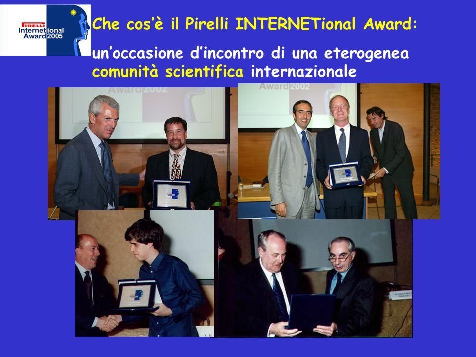 Che cosè il Pirelli INTERNETional Award: unoccasione dincontro di una eterogenea comunità scientifica internazionale