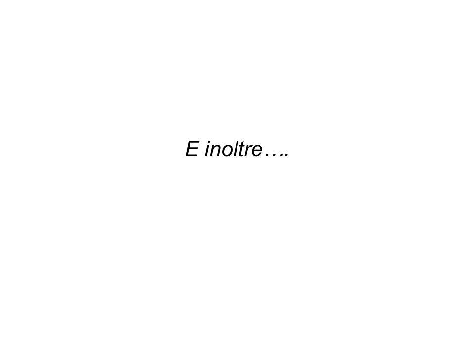 E inoltre….