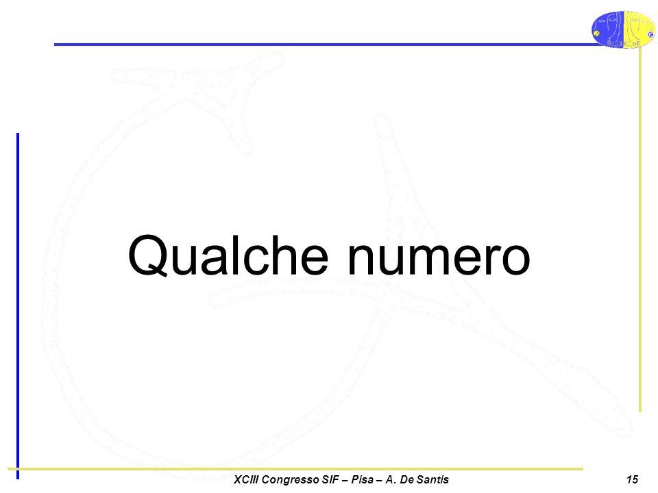 XCIII Congresso SIF – Pisa – A. De Santis15 Qualche numero