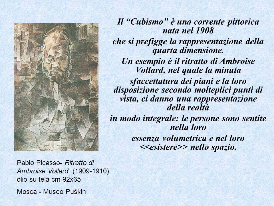 Il Cubismo è una corrente pittorica nata nel 1908 che si prefigge la rappresentazione della quarta dimensione. Un esempio è il ritratto di Ambroise Vo