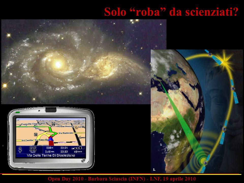 Open Day 2010 - Barbara Sciascia (INFN) - LNF, 19 aprile 2010 Solo roba da scienziati?