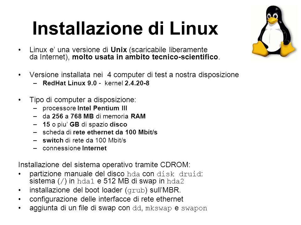 Installazione di Linux Linux e una versione di Unix (scaricabile liberamente da Internet), molto usata in ambito tecnico-scientifico. Versione install