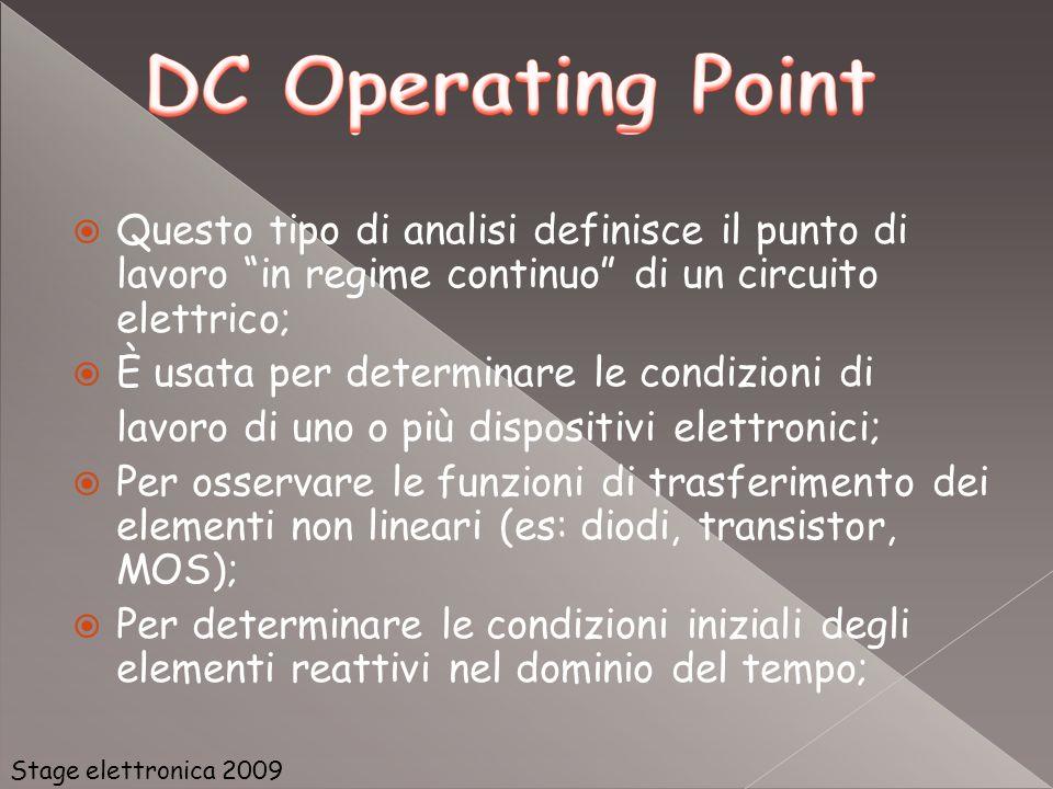 Questo tipo di analisi definisce il punto di lavoro in regime continuo di un circuito elettrico; È usata per determinare le condizioni di lavoro di un