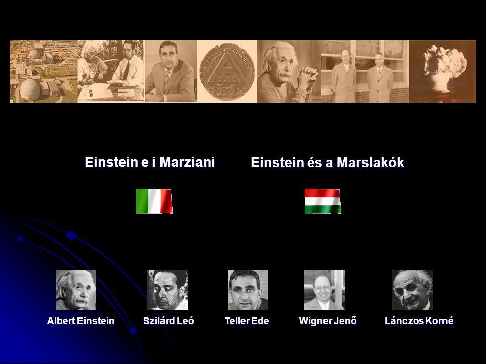 Einstein e i Marziani Einstein e i Marziani Einstein és a Marslakók Albert Einstein Szilárd Leó Teller Ede Wigner Jenő Lánczos Korné