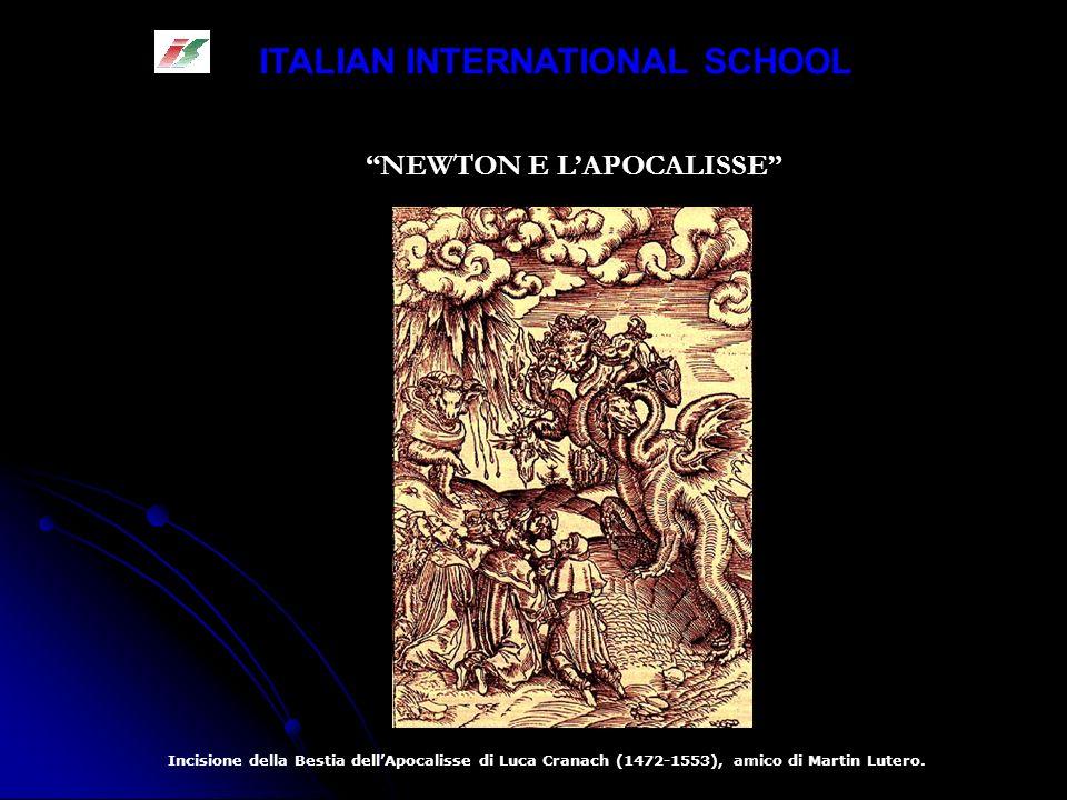 ITALIAN INTERNATIONAL SCHOOL NEWTON E LAPOCALISSE Incisione della Bestia dellApocalisse di Luca Cranach (1472-1553), amico di Martin Lutero.