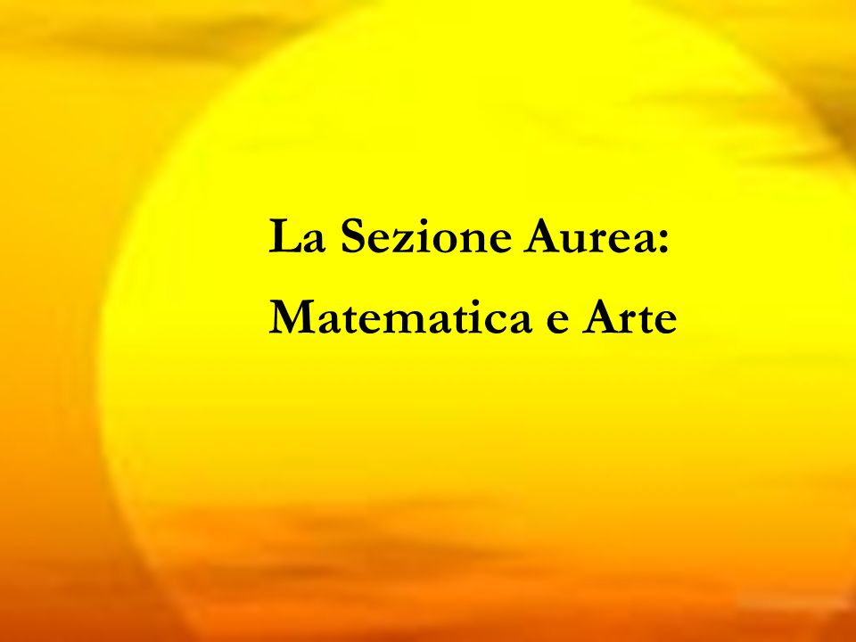La Sezione Aurea: Matematica e Arte