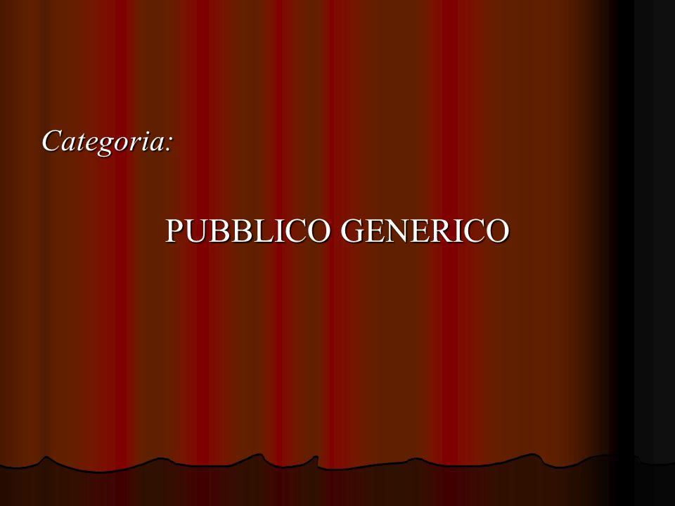 Categoria: PUBBLICO GENERICO
