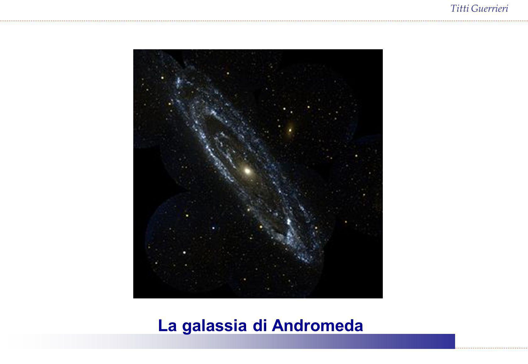 Titti Guerrieri La galassia di Andromeda