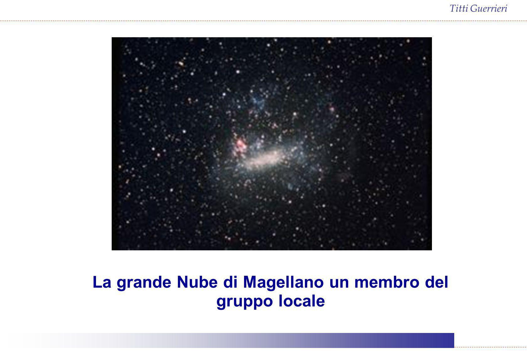 Titti Guerrieri La grande Nube di Magellano un membro del gruppo locale