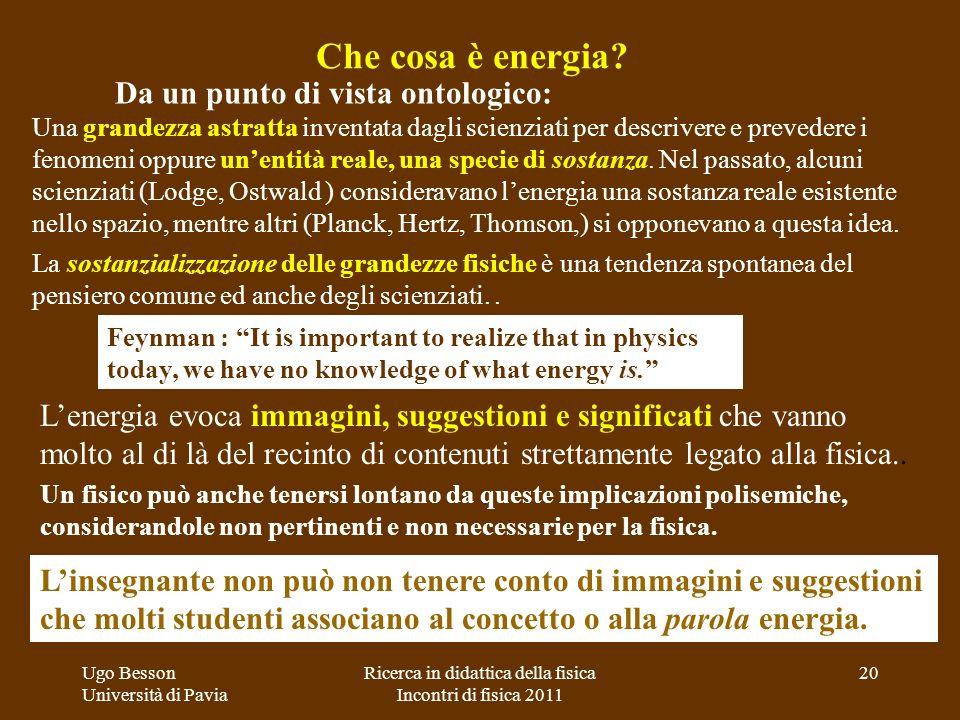 Una grandezza astratta inventata dagli scienziati per descrivere e prevedere i fenomeni oppure unentità reale, una specie di sostanza. Nel passato, al