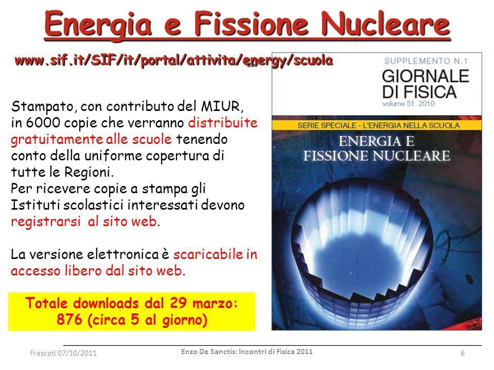 Sommario Frascati 07/10/20117 Enzo De Sanctis: Incontri di Fisica 2011 2 Capitoli, V 1 Glossario.