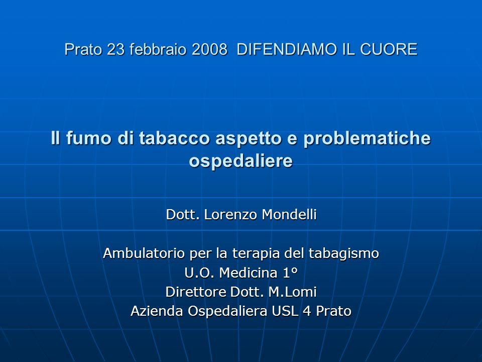 LOrganizzazione Mondiale della Sanità nel 2003 definisce il fumo di tabacco : la principale causa prevenibile di morbilità e mortalità in tutto il Mondo Occidentale