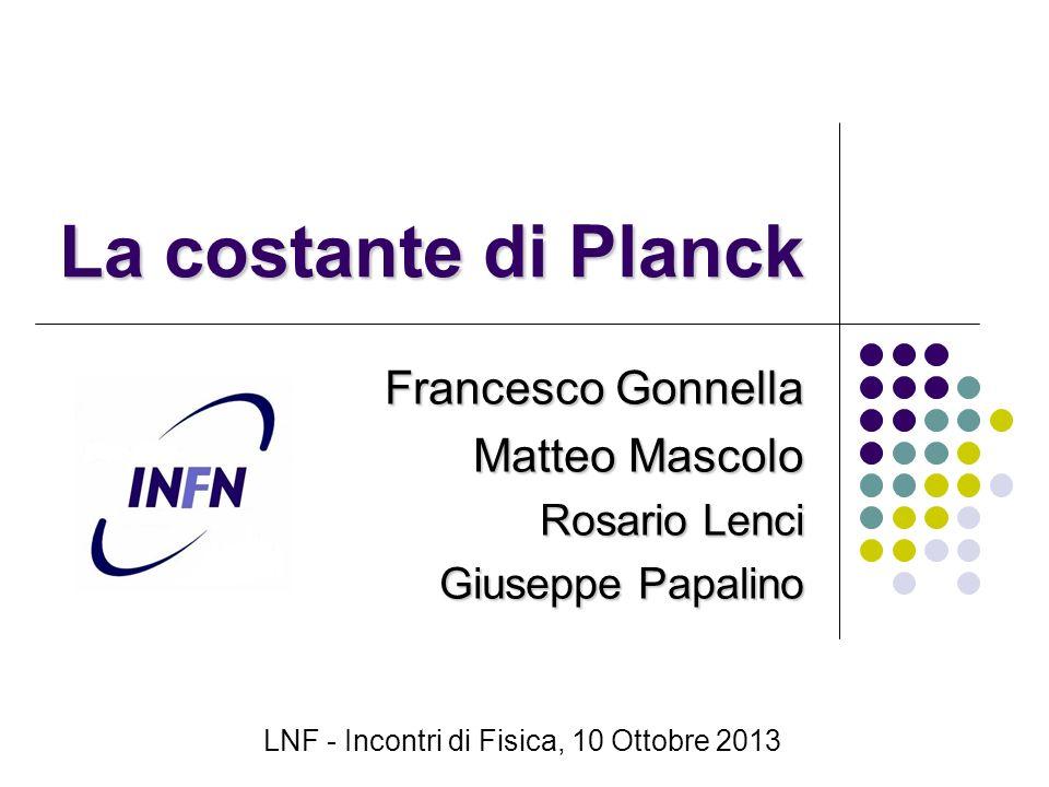 Sommario Introduzione Il problema del corpo nero La costante di Planck e la nascita della meccanica quantistica Il diodo LED La nostra misura Parte I Parte II