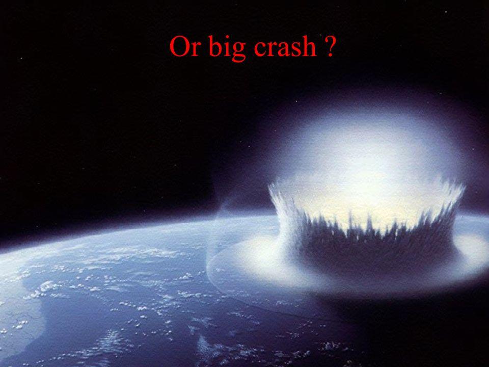 Or big crash ?