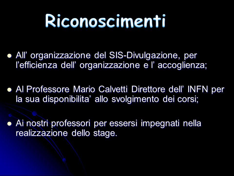 All organizzazione del SIS-Divulgazione, per lefficienza dell organizzazione e l accoglienza; All organizzazione del SIS-Divulgazione, per lefficienza
