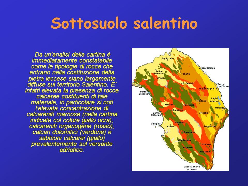 Sottosuolo salentino Da unanalisi della cartina è immediatamente constatabile come le tipologie di rocce che entrano nella costituzione della pietra leccese siano largamente diffuse sul territorio Salentino.