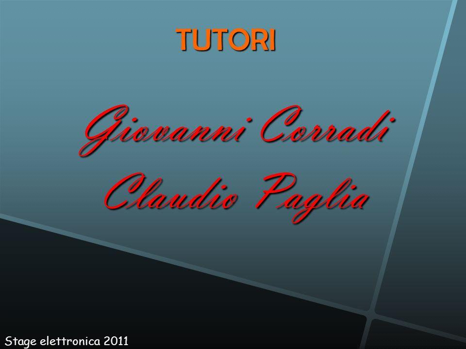 Giovanni Corradi Claudio Paglia Stage elettronica 2011 TUTORI