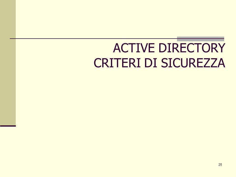 28 ACTIVE DIRECTORY CRITERI DI SICUREZZA