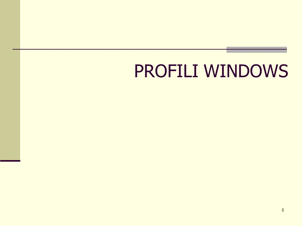 6 PROFILI WINDOWS