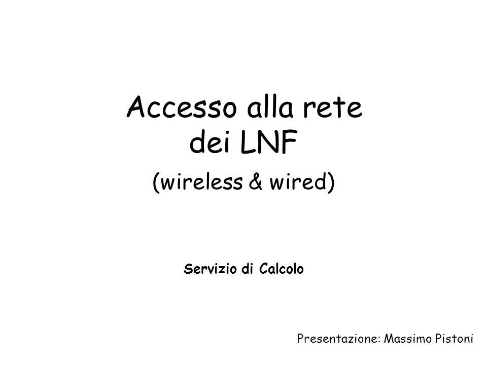 6 marzo 2007Accesso al network dei LNF22 VPN Dalla VLAN INFN-Web e sempre consigliabile connettersi alla propria sede tramite un VPN concentrator che preveda la cifratura del traffico (GRE, SSL o IPSEC) Il traffico della VLAN INFN-Web non e cifrato ne protetto; specialmente quello wireless e facilmente catturabile