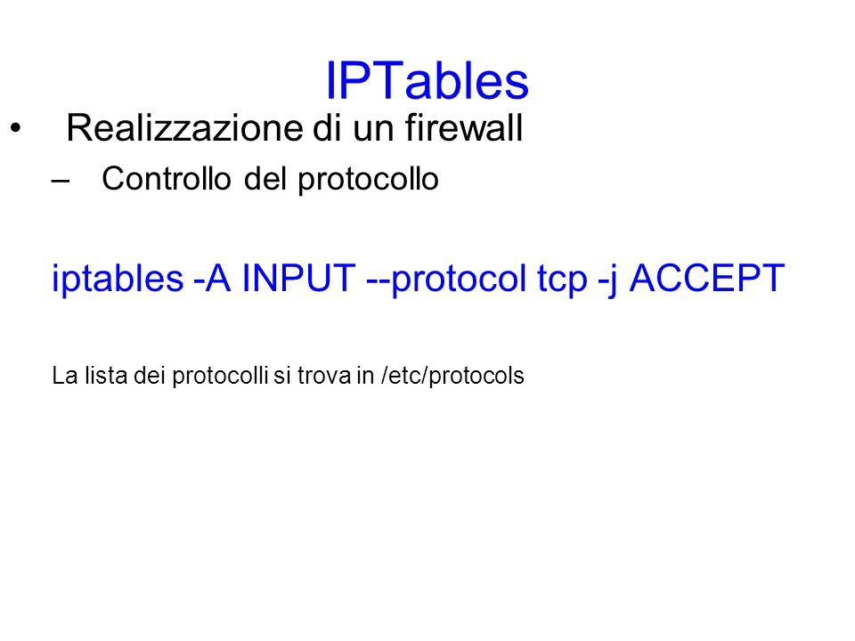 IPTables Realizzazione di un firewall –Controllo del protocollo TCP –Opzioni specifiche, ad es.
