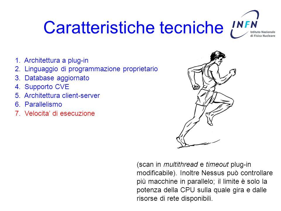 Caratteristiche tecniche 3. Database aggiornato 4. Supporto CVE 5. Architettura client-server 6. Parallelismo 7. Velocita di esecuzione 1. Architettur