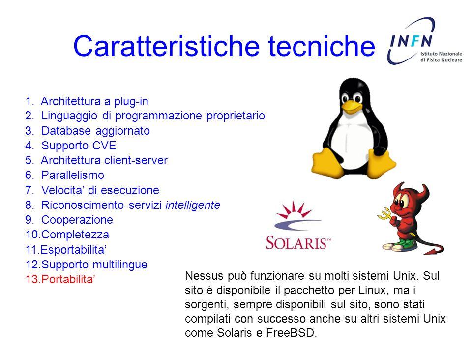 Caratteristiche tecniche 3. Database aggiornato 4. Supporto CVE 5. Architettura client-server 6. Parallelismo 7. Velocita di esecuzione 8. Riconoscime