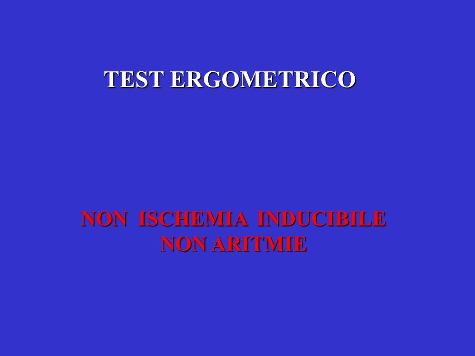 TEST ERGOMETRICO NON ISCHEMIA INDUCIBILE NON ARITMIE