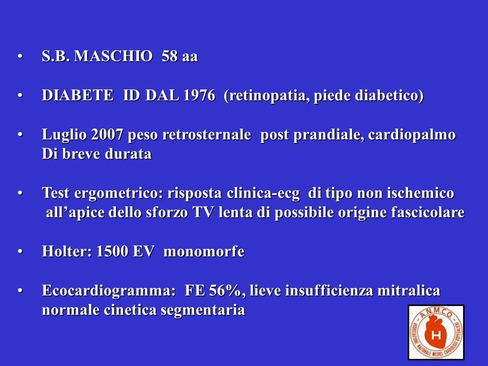 S.B. MASCHIO 58 aaS.B. MASCHIO 58 aa DIABETE ID DAL 1976 (retinopatia, piede diabetico)DIABETE ID DAL 1976 (retinopatia, piede diabetico) Luglio 2007
