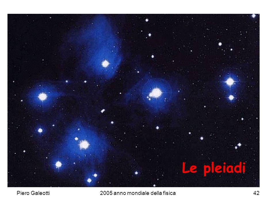 Piero Galeotti2005 anno mondiale della fisica42 Le pleiadi