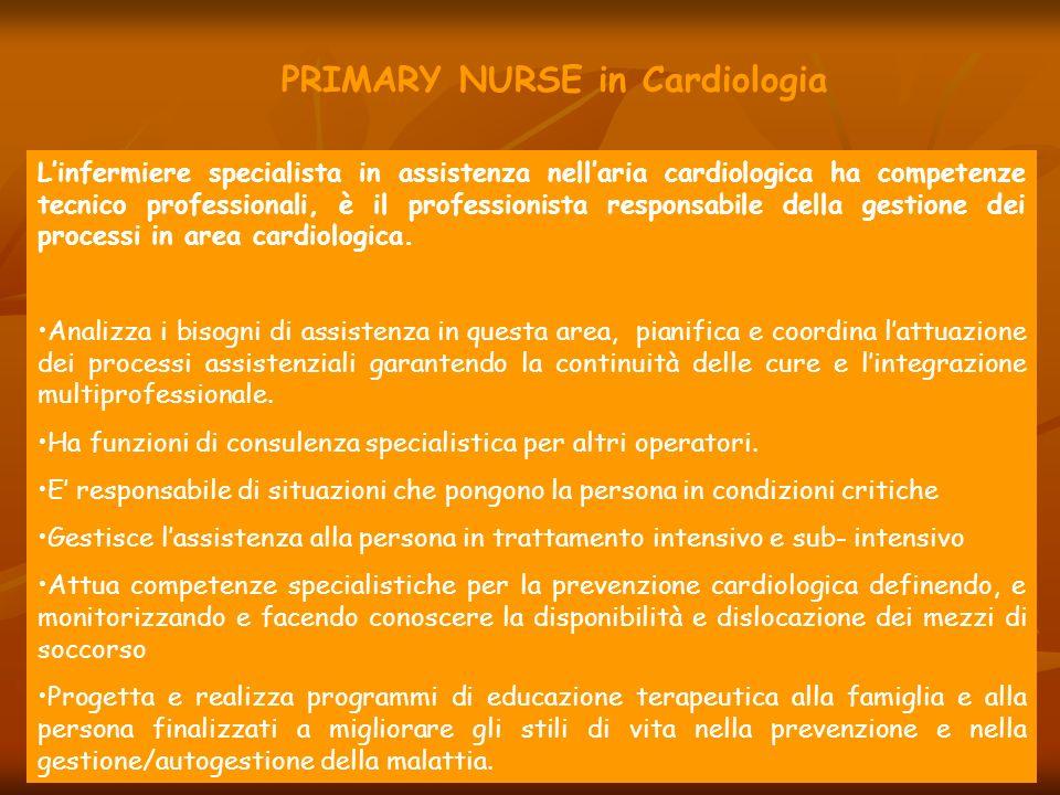 PRIMARY NURSE in Cardiologia Linfermiere specialista in assistenza nellaria cardiologica ha competenze tecnico professionali, è il professionista resp