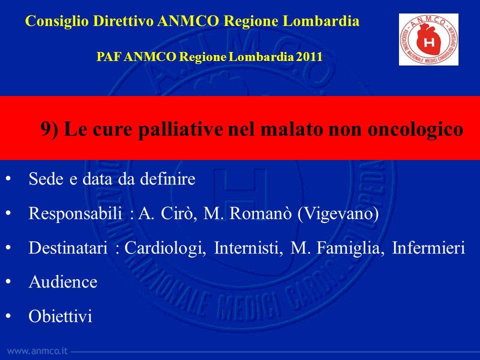 Sede e data da definire Responsabili : A. Cirò, M. Romanò (Vigevano) Destinatari : Cardiologi, Internisti, M. Famiglia, Infermieri Audience Obiettivi