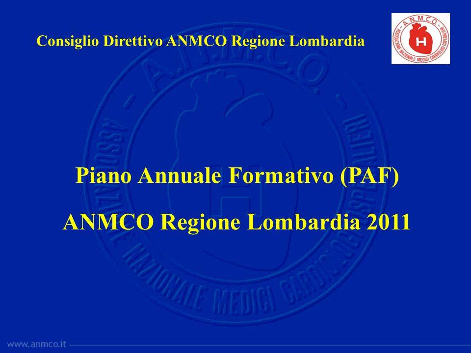 Piano Annuale Formativo (PAF) ANMCO Regione Lombardia 2011 Consiglio Direttivo ANMCO Regione Lombardia