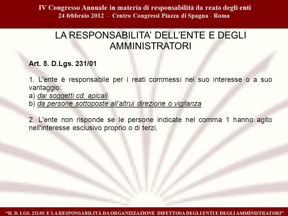 IV Congresso Annuale in materia di responsabilità da reato degli enti 24 febbraio 2012 - Centro Congressi Piazza di Spagna - Roma IL D.