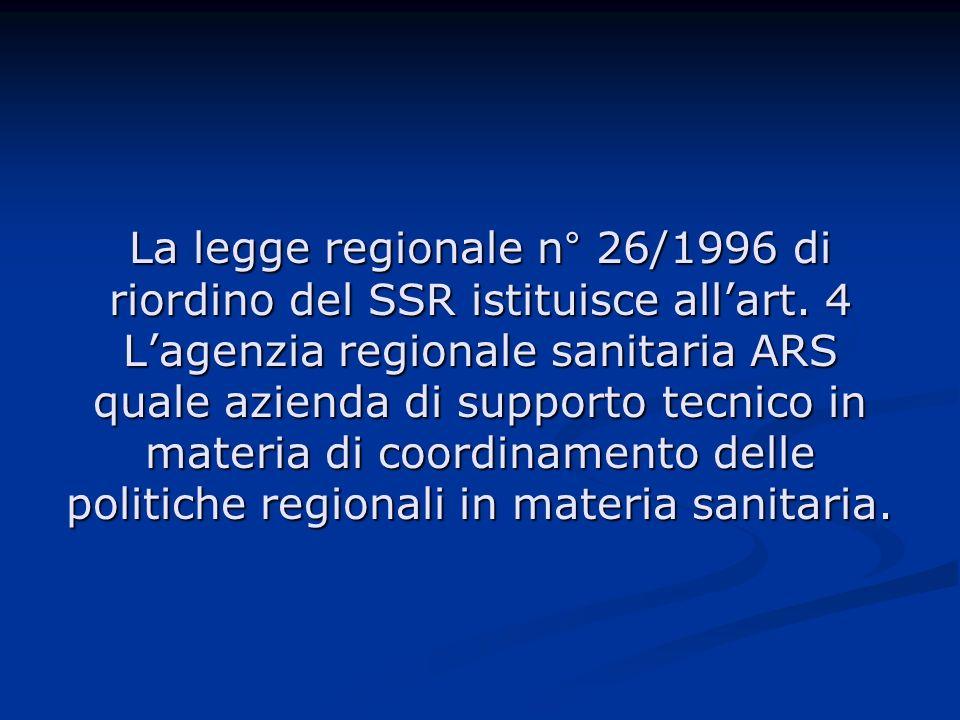 La legge regionale n° 26/1996 di riordino del SSR istituisce allart.