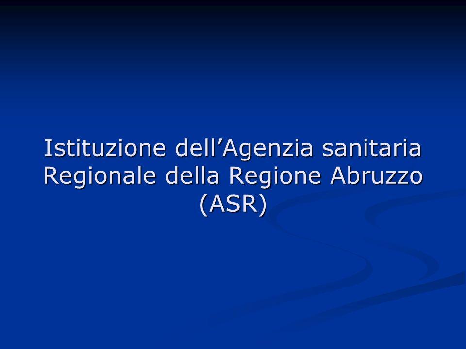 Istituzione dellAgenzia sanitaria Regionale della Regione Abruzzo (ASR)