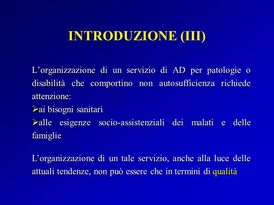 Lorganizzazione di un servizio di AD per patologie o disabilità che comportino non autosufficienza richiede attenzione: ai bisogni sanitari ai bisogni