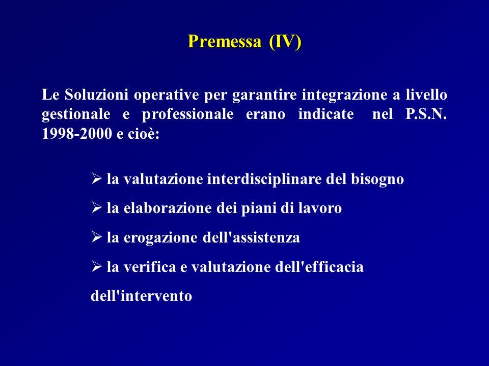 Le Soluzioni operative per garantire integrazione a livello gestionale e professionale erano indicate nel P.S.N. 1998-2000 e cioè: la valutazione inte