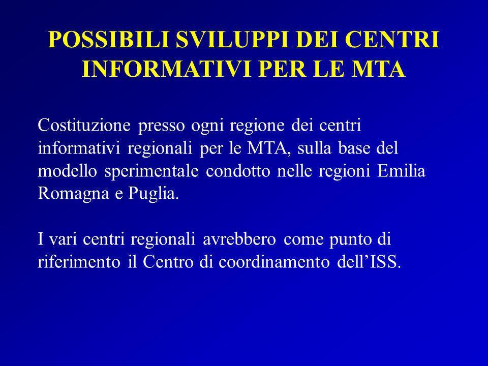 Costituzione presso ogni regione dei centri informativi regionali per le MTA, sulla base del modello sperimentale condotto nelle regioni Emilia Romagn
